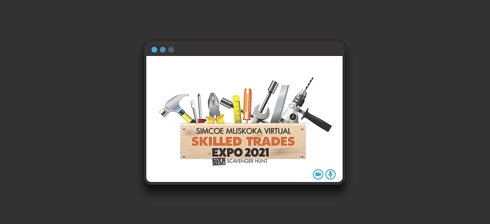 Simcoe Muskoka Virtual Skilled Trades Expo 2021