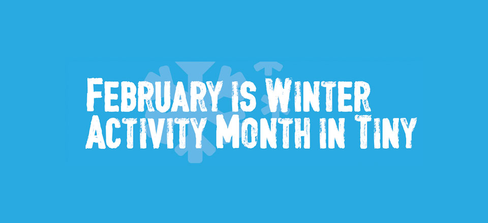 Township of Tiny: February is Winter Activity Month​